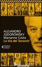 VIA DEI TAROCCHI (LA) - JODOROWSKY ALEJANDRO; COSTA MARIANNE