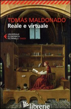 REALE E VIRTUALE - MALDONADO TOMAS