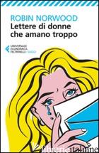 LETTERE DI DONNE CHE AMANO TROPPO - NORWOOD ROBIN