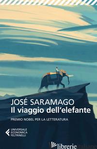 VIAGGIO DELL'ELEFANTE (IL) - SARAMAGO JOSE'