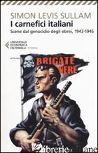 CARNEFICI ITALIANI. SCENE DAL GENOCIDIO DEGLI EBREI, 1943-1945 (I) - SULLAM SIMON LEVIS
