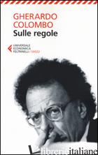 SULLE REGOLE - COLOMBO GHERARDO
