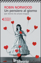 PENSIERO AL GIORNO (PER DONNE CHE AMANO TROPPO) (UN) - NORWOOD ROBIN