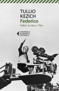 FEDERICO. FELLINI, LA VITA E I FILM - KEZICH TULLIO