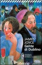 GENTE DI DUBLINO - JOYCE JAMES; BENATI D. (CUR.)