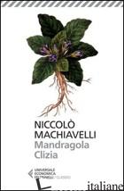 MANDRAGOLA-CLIZIA - MACHIAVELLI NICCOLO'; MAZZALI E. (CUR.)