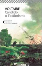 CANDIDO O L'OTTIMISMO - VOLTAIRE; GARGANTINI S. (CUR.)