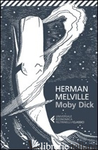 MOBY DICK - MELVILLE HERMAN; CENI A. (CUR.)