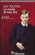 MORTE DI IVAN IL'IC (LA) - TOLSTOJ LEV; NORI P. (CUR.)