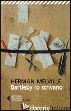 BARTLEBY LO SCRIVANO - MELVILLE HERMAN; CELATI G. (CUR.)