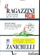 RAGAZZINI 2007. DIZIONARIO INGLESE-ITALIANO, ITALIANO-INGLESE. CON CD-ROM (IL) - RAGAZZINI GIUSEPPE
