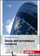 STORIA DELL'ARCHITETTURA MODERNA - FRAMPTON KENNETH