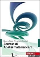 ESERCIZI DI ANALISI MATEMATICA. VOL. 1 - SALSA SANDRO; SQUELLATI ANNAMARIA