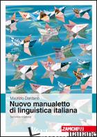 NUOVO MANUALETTO DI LINGUISTICA ITALIANA - DARDANO MAURIZIO