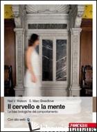 CERVELLO E LA MENTE. LE BASI BIOLOGICHE DEL COMPORTAMENTO (IL) - WATSON NEIL; BREEDLOVE MARK