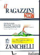 RAGAZZINI 2007. DIZIONARIO INGLESE-ITALIANO, ITALIANO-INGLESE (IL) - RAGAZZINI GIUSEPPE