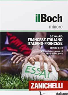 BOCH MINORE. DIZIONARIO FRANCESE-ITALIANO, ITALIANO-FRANCESE. CON AGGIORNAMENTO  - BOCH RAOUL; SALVIONI BOCH C. (CUR.)
