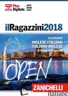 RAGAZZINI 2018. DIZIONARIO INGLESE-ITALIANO, ITALIANO-INGLESE. DVD-ROM. CON CONT - RAGAZZINI GIUSEPPE