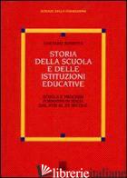 STORIA DELLA SCUOLA E DELLE ISTITUZIONI EDUCATIVE - BONETTA GAETANO
