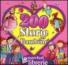 200 STORIE PER BAMBINE - PELLEGRINI VERONICA
