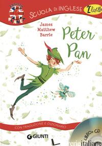 PETER PAN. CON TRADUZIONE E DIZIONARIO. CON CD AUDIO - BARRIE JAMES MATTHEW; GIROMINI M. (CUR.)