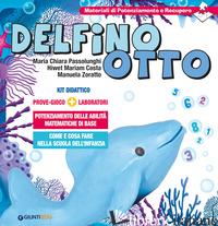 DELFINO OTTO. PROVE-GIOCO-LABORATORI - PASSOLUNGHI MARIA CHIARA; COSTA HIWET M.; ZORATTO MANUELA