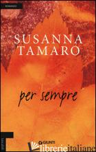 PER SEMPRE - TAMARO SUSANNA