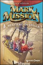 MARK MISSION & IL SENTIERO DI STELLE - AZZOLINI LUCA