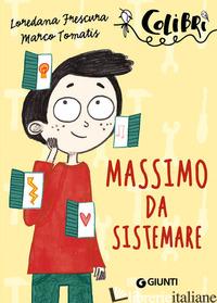 MASSIMO DA SISTEMARE - FRESCURA LOREDANA; TOMATIS MARCO