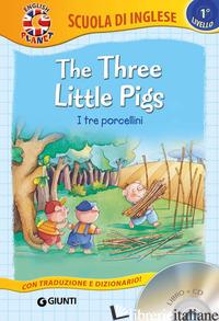 THREE LITTLE PIGS-I TRE PORCELLINI. CON CD AUDIO (THE) - GIROMINI M. (CUR.)
