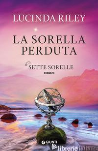 SORELLA PERDUTA. LE SETTE SORELLE (LA) - RILEY LUCINDA