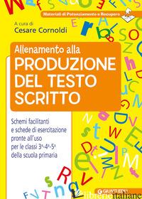 ALLENAMENTO ALLA PRODUZIONE DEL TESTO SCRITTO - CORNOLDI C. (CUR.)