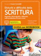 DISTURBI E DIFFICOLTA' DELLA SCRITTURA. GUIDA CON WORKBOOK. CON AGGIORNAMENTO ON - CORNOLDI C. (CUR.)