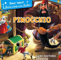 PINOCCHIO. EDIZ. A COLORI - WOLF TONY; GERACE F. (CUR.)