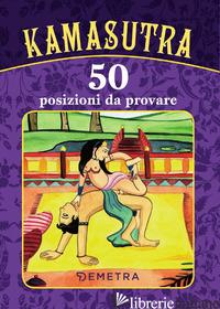 KAMASUTRA. 50 POSIZIONI DA PROVARE - AA VV