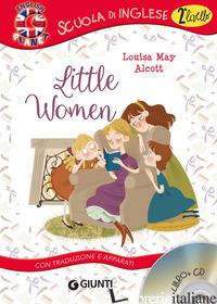 LITTLE WOMEN. CON TRADUZIONE E APPARATI. CON CD-AUDIO - ALCOTT LOUISA MAY; GIROMINI M. (CUR.)