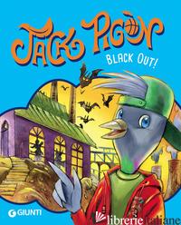 BLACK OUT! JACK PIGON - GUNGUI FRANCESCO