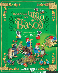 GRANDE LIBRO DEL BOSCO (IL) - WOLF TONY