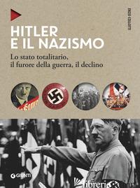 HITLER E IL NAZISMO. LO STATO TOTALITARIO, IL FURORE DELLA GUERRA, IL DECLINO. N - COLLOTTI ENZO