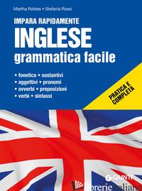 INGLESE. GRAMMATICA FACILE - ROBLES MARTHA; ROSSI STEFANIA