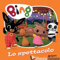 SPETTACOLO. BING. EDIZ. A COLORI (LO) - D'ACHILLE SILVIA