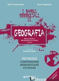 SAPERI ESSENZIALI DI GEOGRAFIA PER LA SCUOLA SECONDARIA DI I GRADO. CLASSE III ( - NEGRI SILVIA CRISTINA; SQUARCINA ENRICO; NIGRIS E. (CUR.)