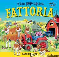 FATTORIA. LIBRO POP-UP - WOLF TONY