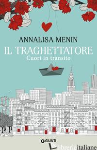 TRAGHETTATORE (IL) - MENIN ANNALISA