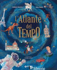 ATLANTE DEL TEMPO (L') - MAIORELLI TOMMASO