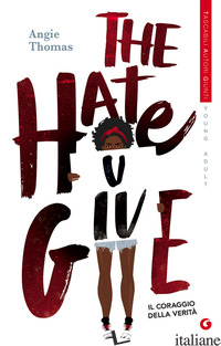 HATE U GIVE. IL CORAGGIO DELLA VERITA' (THE) - THOMAS ANGIE