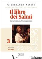 LIBRO DEI SALMI. COMMENTO E ATTUALIZZAZIONE (IL). VOL. 3: SALMI 101-150 - RAVASI GIANFRANCO
