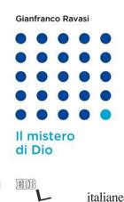 MISTERO DI DIO (IL) - RAVASI GIANFRANCO