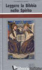 LEGGERE LA BIBBIA NELLO SPIRITO. CICLO DI CONFERENZE (MILANO, CENTRO CULTURALE S - RAVASI GIANFRANCO