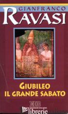 GIUBILEO. IL GRANDE SABATO. CICLO DI CONFERENZE (MILANO, CENTRO CULTURALE S. FED - RAVASI GIANFRANCO
